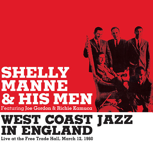 Play & Download West Coast Jazz in England. Live at the Free Trade Hall 1960 (feat. Joe Gordon & Richie Kamuca) [Bonus Track Version] by Shelly Manne | Napster