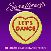 Let's Dance - Sweethearts (30 Sugar Coated Dance Treats) von Various Artists