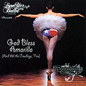 God Bless Amarillo: Golden Greats of Light Crust Doughboys by The Light Crust Doughboys