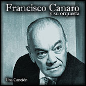 Play & Download Una Canción by Francisco Canaro | Napster