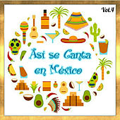 Play & Download Así Se Canta en México, Vol. 4 by Various Artists | Napster