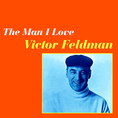 The Man I Love by Victor Feldman