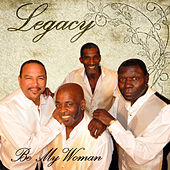 Play & Download Be My Woman by Legacy | Napster