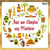 Play & Download Así Se Canta en México, Vol. 3 by Various Artists | Napster