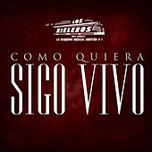 Play & Download Como Quiera Sigo Vivo by Los Rieleros Del Norte | Napster
