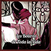 Los Boleros de Toda la Vida, Vol. 4 by Various Artists