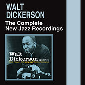 The Complete New Jazz Recordings by Walt Dickerson