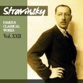 Play & Download Stravinsky: Famous Classical Works, Vol. XXII by Orchestre de la Suisse Romande | Napster