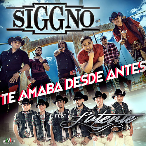 Play & Download Te Amaba Desde Antes (feat. Latente) by Siggno | Napster