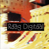 Play & Download Raag Digitaal by TJ Rehmi | Napster