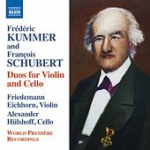 Play & Download Kummer & Schubert: Duos for Violin & Cello by Friedemann Eichhorn | Napster