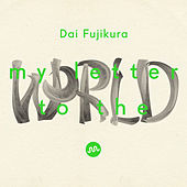 Play & Download Dai Fujikura: My Letter to the World (Live) by Various Artists | Napster