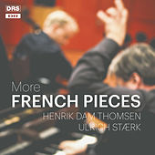 Play & Download More French Pieces by Henrik Dam Thomsen | Napster