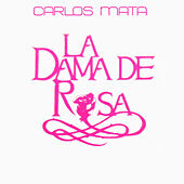 Carlos Marta y Amigos: La Dama de Rosa by Various Artists