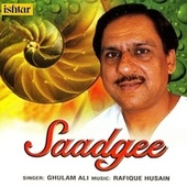 Play & Download Saadgee by Ghulam Ali | Napster