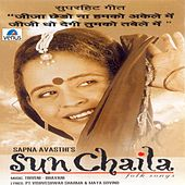 Play & Download Sun Chaila by Sapna Awasthi | Napster