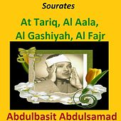 Play & Download Sourates At Tariq, Al Aala, Al Gashiyah, Al Fajr (Quran - Coran - Islam) by Abdul Basit Abdul Samad | Napster