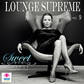 Play & Download The Sweet Lounge, Vol. 9: Lounge Supreme by Various Artists | Napster