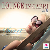 Play & Download The Sweet Lounge, Vol. 8: Lounge in Capri by Various Artists | Napster