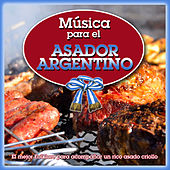 Play & Download Música para el Asador Argentino by Various Artists | Napster