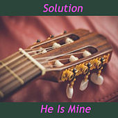 Play & Download He Is Mine by The Solution | Napster