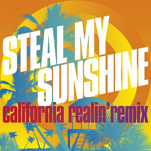 Play & Download Steal My Sunshine (California Realin' Remix) by Len | Napster