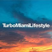 Play & Download Turbo Miami Lifestyle by Various Artists | Napster
