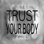 Play & Download Trust Your Body by Tiga | Napster