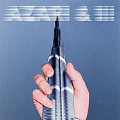 Play & Download Azari & III by Azari & III | Napster
