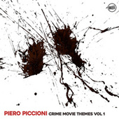 Piero Piccioni Crime Movie Themes Vol. 1 by Piero Piccioni