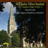 Stanford: Complete Organ Works, Vol. 3 by Daniel Cook