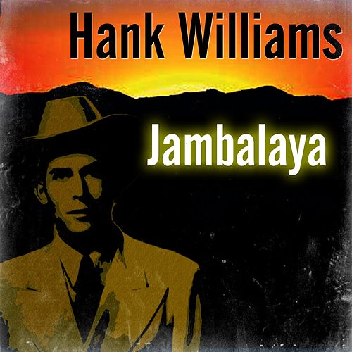 Jambalaya by Hank Williams