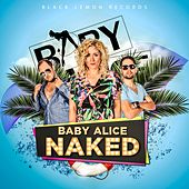 Naked (Remixes) by Baby Alice