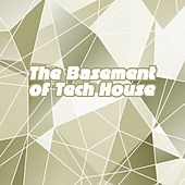 The Basement of Tech House by Various Artists