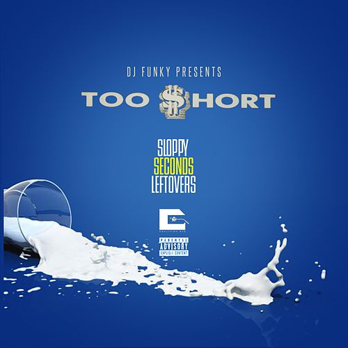 Play & Download Sloppy Seconds Leftovers - Single by Too Short | Napster