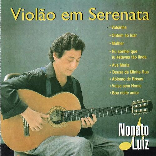 Play & Download Violão em Serenata by Nonato Luiz | Napster