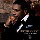 Play & Download Dress To Impress by Keith Sweat | Napster