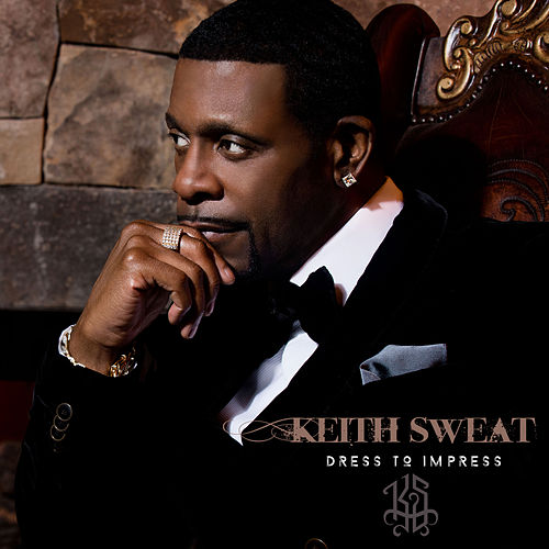 Dress To Impress by Keith Sweat