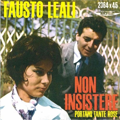 Non insistere - Portami tante rose von Fausto Leali