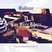 I've Been There by Kokane