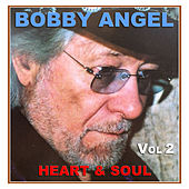 Heart & Soul. Vol, 2 by Bobby Angel