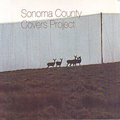 Play & Download Sonoma County Covers Project by Various Artists | Napster