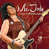 Play & Download I Got the Feeling by Ms. Jody | Napster