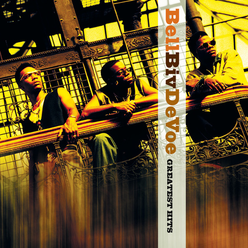 Play & Download Best Of Bell Biv DeVoe by Bell Biv Devoe | Napster