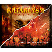 Serenity in Fire / Shadows & Dust by Kataklysm
