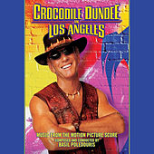 Crocodile Dundee in Los Angeles (Original Score) by Basil Poledouris