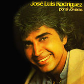 Play & Download Por Si Volvieras by José Luís Rodríguez | Napster