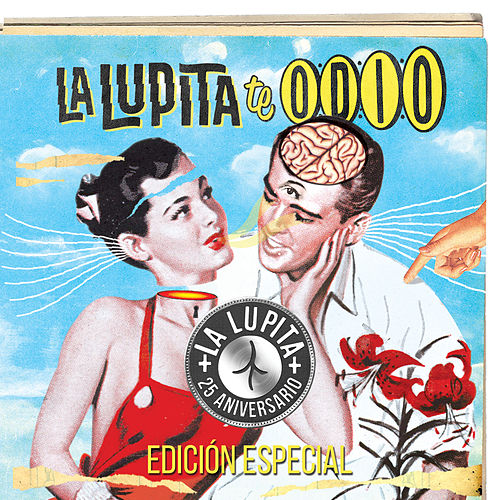 Play & Download Te Odio (Edición Especial 25 Aniversario) by La Lupita | Napster