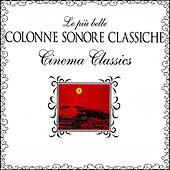 Play & Download Le Piú Belle Colonne Sonore Classiche, Cinema Classics by Hollywood Symphony Orchestra | Napster