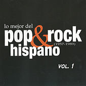 Play & Download Lo Mejor del Pop & Rock Hispano (1957-1989) Vol. 1 by Various Artists | Napster